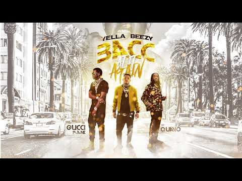 "Yella Beezy, Quavo, & Gucci Mane - ""bacc At It Again"" (official Audio)"