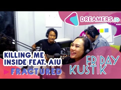 KILLING ME INSIDE FEAT. AIU - Fractured | LIVE AT FRIDAYKUSTIK