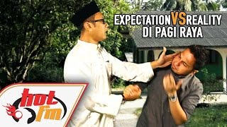 Video 5 'EXPECTATION VS REALITY' DI PAGI RAYA - Babak Hangit - #HotTV MP3, 3GP, MP4, WEBM, AVI, FLV Juni 2018