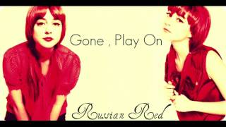 Russian Red - Gone , Play On