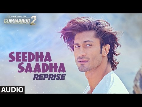 Commando 2 : SEEDHA SAADHA (Reprise) Full Audio So