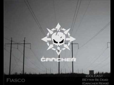 idoleast - better be dead (gancher remix) (видео)