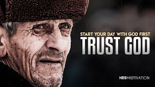 Video TRUST GOD FIRST - One of The Most Inspiring Videos Ever (very powerful!) MP3, 3GP, MP4, WEBM, AVI, FLV Januari 2019