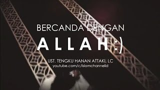 Video HANAN ATTAKI - BERCANDA DENGAN ALLAH :) MP3, 3GP, MP4, WEBM, AVI, FLV April 2017
