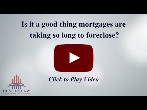 Is It A Good Thing Mortgage Companies Are Taking So Long to Foreclose?
