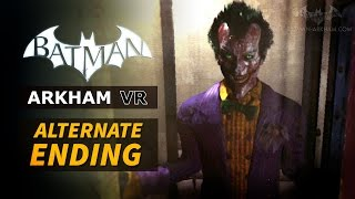 Here's the alternate ending for Batman: Arkham VR that can be seen if you complete the game 100% [Played with Sony PSVR in Full HD 1080p at 60fps]Batman: Arkham VR Playlist:https://www.youtube.com/playlist?list=PLJms5sWamFOXdNYCQIqquzWl9FrIpAdRJ===================================Follow BatmanArkhamVideos on:● YouTube - http://www.youtube.com/BatmanArkhamVideos● Twitter - http://www.twitter.com/ArkhamVideos● Facebook - http://www.facebook.com/BatmanArkhamNewsFor more info and videos, visit http://www.Batman-Arkham.com and http://www.Games-Series.com
