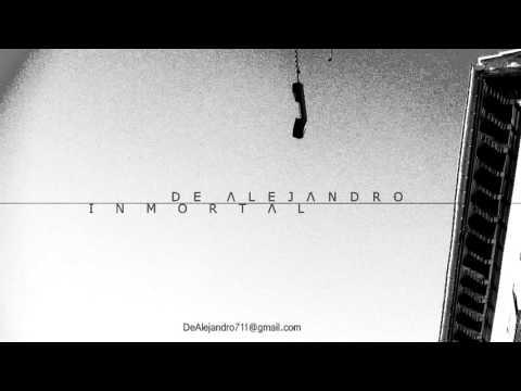 """DE ALEJANDRO – """"INMORTAL"""" [Single]"""