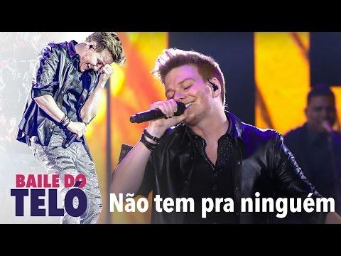 Michel Teló - Não Tem Pra Ninguém (DVD Baile do Teló)