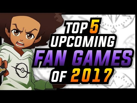 Top 5 Upcoming & Most Anticipated Pokemon Fan Games of 2017 | Sacred