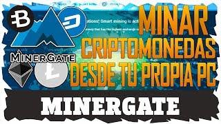 MINAR CRIPTOMONEDAS DESDE TU PC | MINERGATE |  BTC | ETHEREUM | BYTECOIN | FACIL | RAPIDO | DASHCOIN