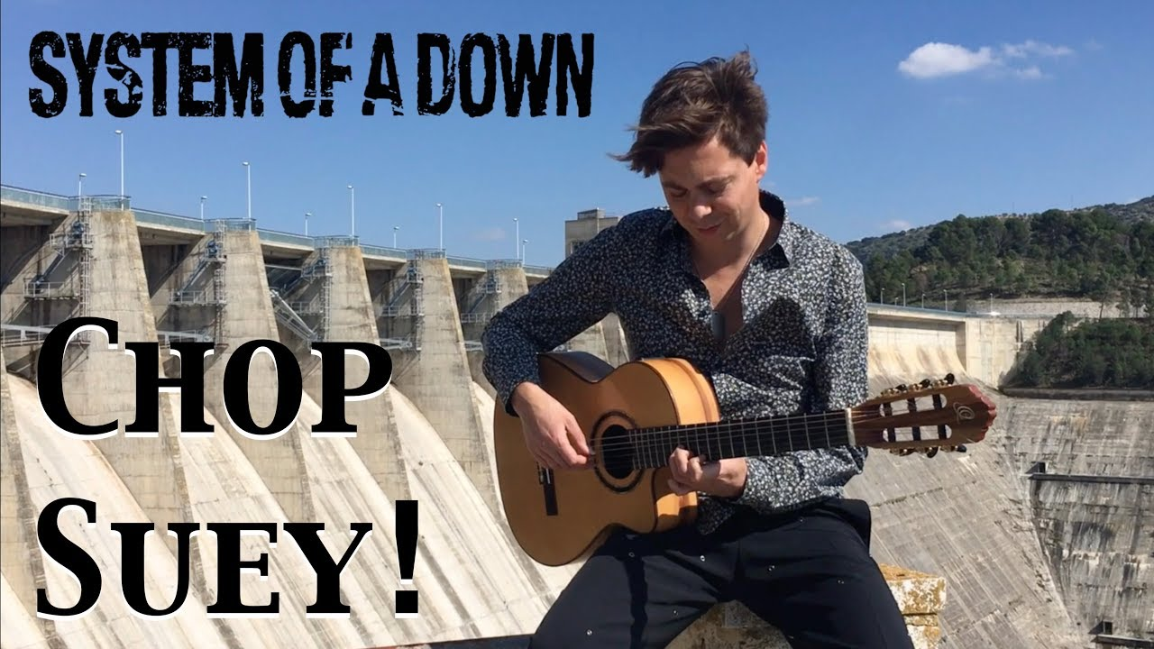 System Of A Down – Chop Suey! (Acoustic) – Classical Fingerstyle Guitar by Thomas Zwijsen
