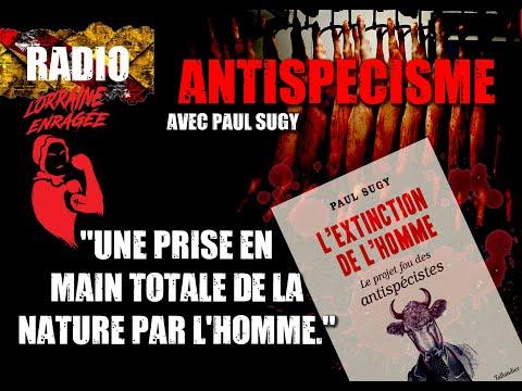 Interview: l'Antispécisme, une prise en main totale de la nature? avec Paul Sugy