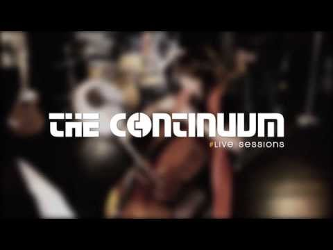 THE CONTINUUM - If The World Was Burning #Live Sessions