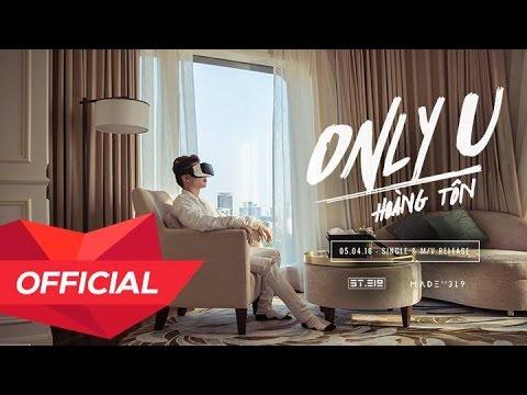HOÀNG TÔN - 'ONLY U' M/V (Official) - Thời lượng: 3:35.