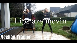 Meghan Trainor - Lips Are Movin ~ OFFICIAL DANCE