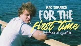 Mac DeMarco - For The First Time ( Subtitulada al español / Lyrics )