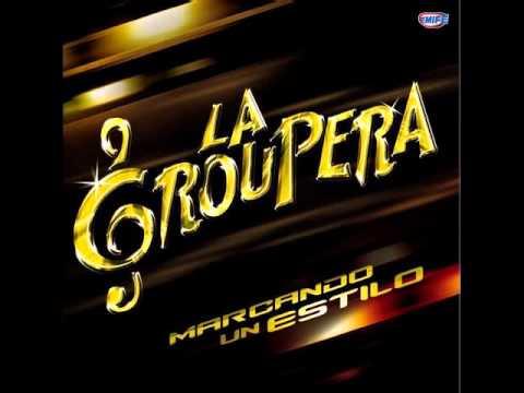 La Groupera - La Ultima Vez [Marcando Un Estilo]
