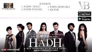 Hadh | Audio Jukebox | Vidur Anand, Pranav Sachdev, Trishaan Singh Maini & Tithi Raaj