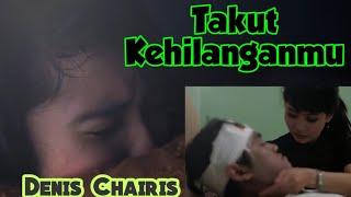 Download lagu Dennis Chairis Takut Kehilangan Mp3