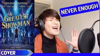 NEVER ENOUGH - The Greatest Showman (Loren Allred) Cover by Evan