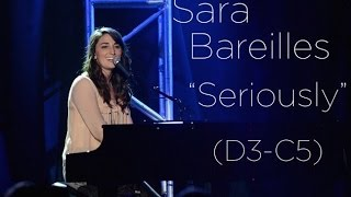"""Sara Bareilles - """"Seriously"""" (D3-C5)"""