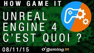 Unreal Engine 4, c'est quoi ? - How Game It avec Half - 08/11/15