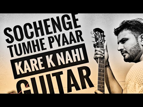 Video Sochenge tumhe pyaar kare k nahi | Guitar Cover | Deewana | Acoustic Dev |Guitar Tutorial download in MP3, 3GP, MP4, WEBM, AVI, FLV January 2017