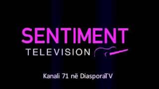 Sentiment Television Vetem Ne DiasporaTV - Www.DiasporaTV.com