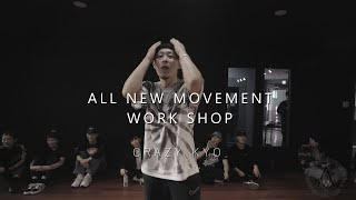 Crazy Kyo – ALL NEW MOVEMENT WORK SHOP