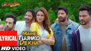 Maine Tujhko Dekha Lyrical Video Song | Golmaal Again