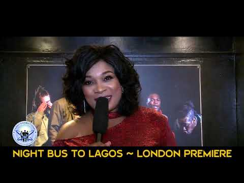 Night Bus To Lagos - London premiere full version of the Sold out premiere