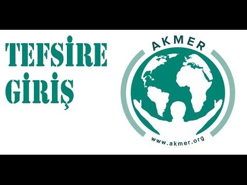 Tefsire Giriş - Akmer Kağıthane Temsilciği - Hamza Er