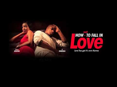 How Not To Fall In Love [Official Trailer] Latest 2016 Nigerian Nollywood Drama Movie