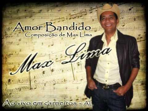 Max Lima - Amor Bandido - CD ao vivo em Carneiros-AL