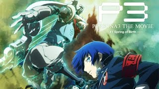 PERSONA 3 THE MOVIE TRAILER: SPRING OF BIRTH (2015)