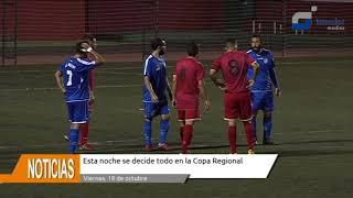 Todo se decide esta noche en la Copa Regional