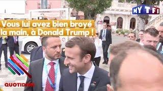 Video Emmanuel Macron, fier de sa poignée de main avec Donald Trump !  - Quotidien du 30 mai 2017 MP3, 3GP, MP4, WEBM, AVI, FLV Agustus 2017