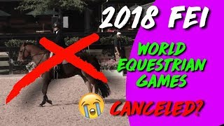 2018 FEI World Equestrian Games Canceled?