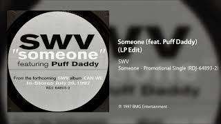 SWV - Someone (feat. Puff Daddy) (LP Version)