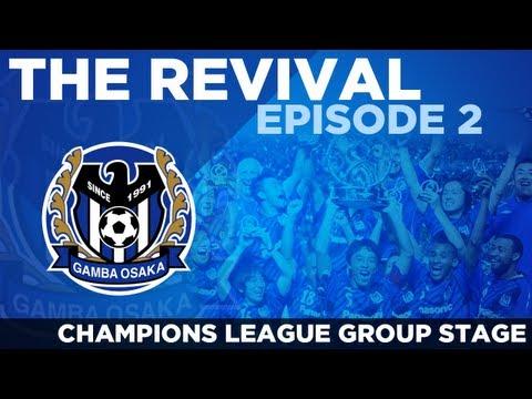 Gamba Osaka: The Revival - Ep.2 Champions League Progress? | Football Manager 2013