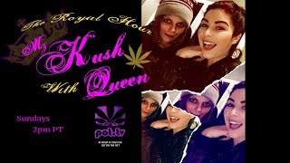 The Royal Hour with Mz Kush Queen: Episode 32 by Pot TV