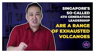 Video Singapore's so-called 4th Generation Leadership are a Range of Exhausted Volcanoes MP3, 3GP, MP4, WEBM, AVI, FLV September 2018