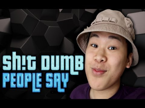 Things Dumb People Say