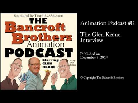 Bancroft Brothers Animation Podcast #8 – The Glen Keane Interview (видео)