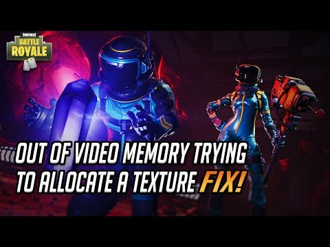 "FIX Fortnite Error ""Out Of Video Memory Trying To Allocate A Texture"""