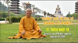 Thưởng thức và chia sẻ chân lý Phật - TT. Thích Nhật Từ