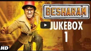 Besharam - Hindi Movie - Full Songs [2013] Ranbir Kapoor, Shreya Ghoshal, Sonu Nigam, Mika Singh
