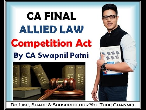 Ca Final Law- Competition Act By Ca Swapnil Patni For May 2017