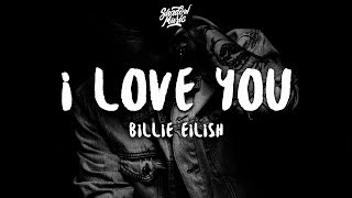 Billie Eilish - i love you (Lyrics)