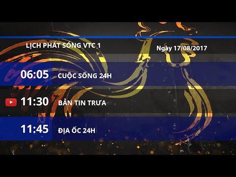 Lịch phát sóng VTC1 ngày 17/08/2017 | VTC1 - Thời lượng: 2 phút, 22 giây.